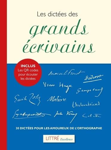 Les dictées des grands écrivains. 30 dictées pour les amoureux de l'orthographe