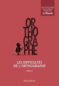 Les difficultés de lorthographe - Volume 1.pdf