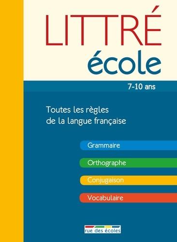 Littré école. Toutes les règles de la langue française