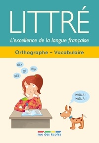 Roland Eluerd - Littré orthographe-vocabulaire - L'excellence de la langue française.