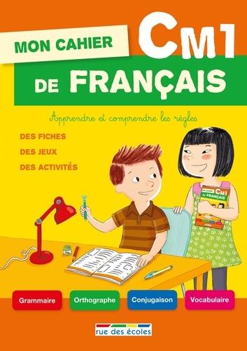 Mon Cahier De Francais Cm1 Apprendre Et Comprendre Les Regles