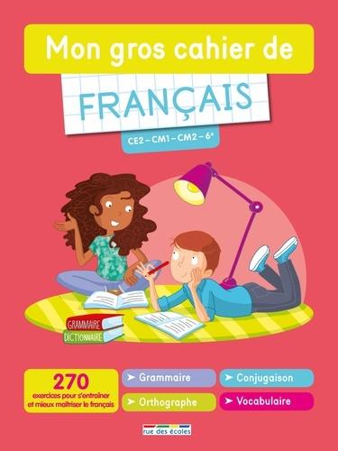 Mon Gros Cahier De Francais Ce2 Cm1 Cm2 6e Grand Format