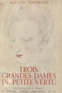 Roland Engerand et Maurice Bedel - Trois grandes dames de petite vertu.