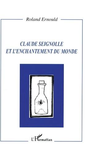 Roland Ernould - Claude Seignolle et l'enchantement du monde.