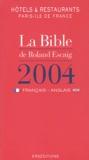 Roland Escaig - La Bible de Roland Escaig 2004 français-anglais - Hôtels et restaurants Paris-Ile de France.