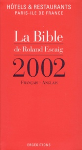 La bible de Roland Escaig. Hôtels & restaurants Paris-Ile de France 2002.pdf