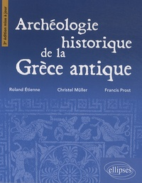 Roland Etienne et Christel Müller - Archéologie historique de la Grèce antique.