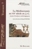 Roland Etienne - La Méditerranée au VIIe siècle avant J-C - (Essais d'analyses archéologiques).