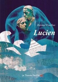 Roland Feuillas - Lucien.