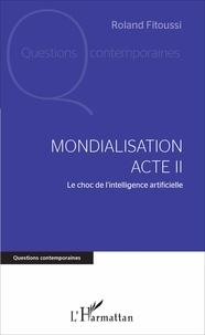 Alixetmika.fr Mondialisation Acte II - Le choc de l'intelligence artificielle Image