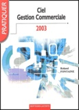 Roland Fontaine - Ciel Gestion Commerciale 2003.