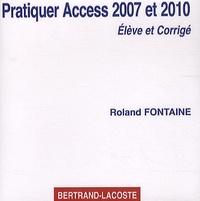 Roland Fontaine - Pratiquer Access 2007 et 2010 - Elève et Corrigé. 1 Cédérom