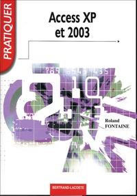 Roland Fontaine - Pratiquer Access XP et 2003.