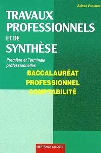 Roland Fontaine - Travaux professionnels et de synthèse Baccalauréat professionnel comptabilité.
