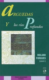 Roland Forgues et  Collectif - Arguedas y los rios profundos.