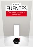 Roland Fuentès et Libre Court - Chronique de la salle sans porte - Nouvelle.