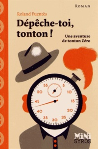 Roland Fuentès - Dépèche-toi, tonton !.