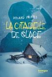 Roland Fuentès - La citadelle de glace.