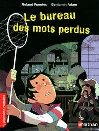 Roland Fuentès - Le bureau des mots perdus.