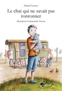 Roland Fuentès - Le chat qui ne savait pas ronronner.