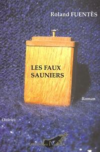 Roland Fuentès - Les faux sauniers.