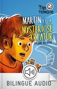 Roland Fuentès - Martin et mysteriöse kreatur.