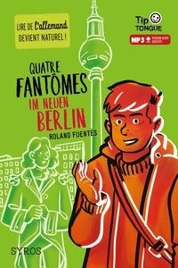 Ebook pour le téléchargement d'ipad Quatre fantômes  - Im neuen Berlin par Roland Fuentès (Litterature Francaise)