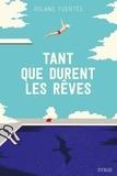 Roland Fuentès - Tant que durent les rêves.