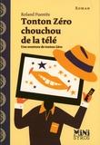 Roland Fuentès - Tonton Zéro chouchou de la télé.