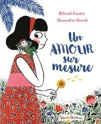Roland Fuentès et Alexandra Huard - Un amour sur mesure.