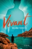 Roland Fuentès - Vivant.