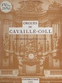 Roland Galtier - Essai chronologique sur les orgues de Cavaillé-Coll, 1824-1898 - Liste chronologique des travaux.
