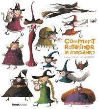 Roland Garrigue et Catherine Leblanc - Comment ratatiner les sorcières ?.