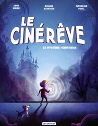 Roland Garrigue et Anne Didier - Le Cinérêve Tome 1 : Le mystère Hortensia.