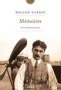 Roland Garros - Mémoires - Suivi de Journal de Guerre.