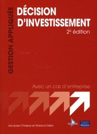 Roland Gillet et Jacques Chrissos - Décision d'investissement.