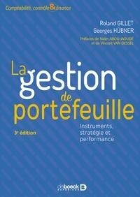 Roland Gillet et Georges Hübner - La gestion de portefeuille - Instruments stratégie et performance.