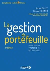 Roland Gillet et Georges Hübner - La gestion de portefeuille - Instruments, stratégie et performance.