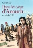 Roland Godel - Dans les yeux d'Anouch - Arménie 1915.
