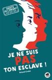 Roland Godel - Je ne suis pas ton esclave !.