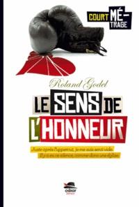Roland Godel - Le sens de l'honneur.
