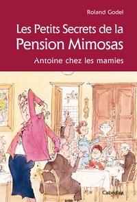 Roland Godel - Les Petits Secrets de la Pension Mimosas - Antoine chez les mamies.