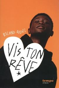 Roland Godel - Vis ton rêve.