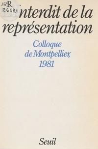 Roland Goetschel et Adélie Rassial - L'Interdit de la représentation - Colloque de Montpellier, [1981].