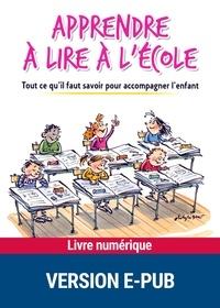 Lien de téléchargement de Google livres Apprendre à lire à l'école  - Tout ce qu'il faut savoir pour accompagner l'enfant 9782725664194 RTF CHM par Roland Goigoux, Sylvie Cèbe (French Edition)