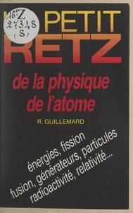 Roland Guillemard - Le petit Retz de la physique de l'atome.