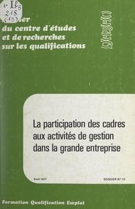 Roland Guillon et Francis Pirodon - La participation des cadres aux activités de gestion dans la grande entreprise.