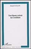 Roland Guillon - Les classes dirigeantes et l'université dans la mondialisation.