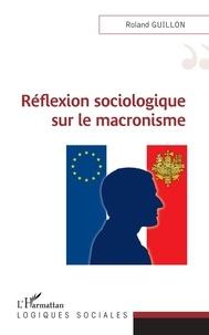 Roland Guillon - Réflexion sociologique sur le macronisme.