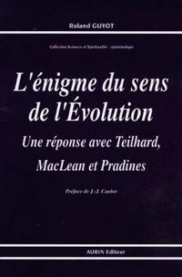 Lénigme du sens de lévolution - Une réponse avec Teilhard, MacLean et Pradines.pdf